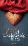 Csanyi-Vilmos-A-tokeletesseg-illata-vedoborito-2013-04.indd